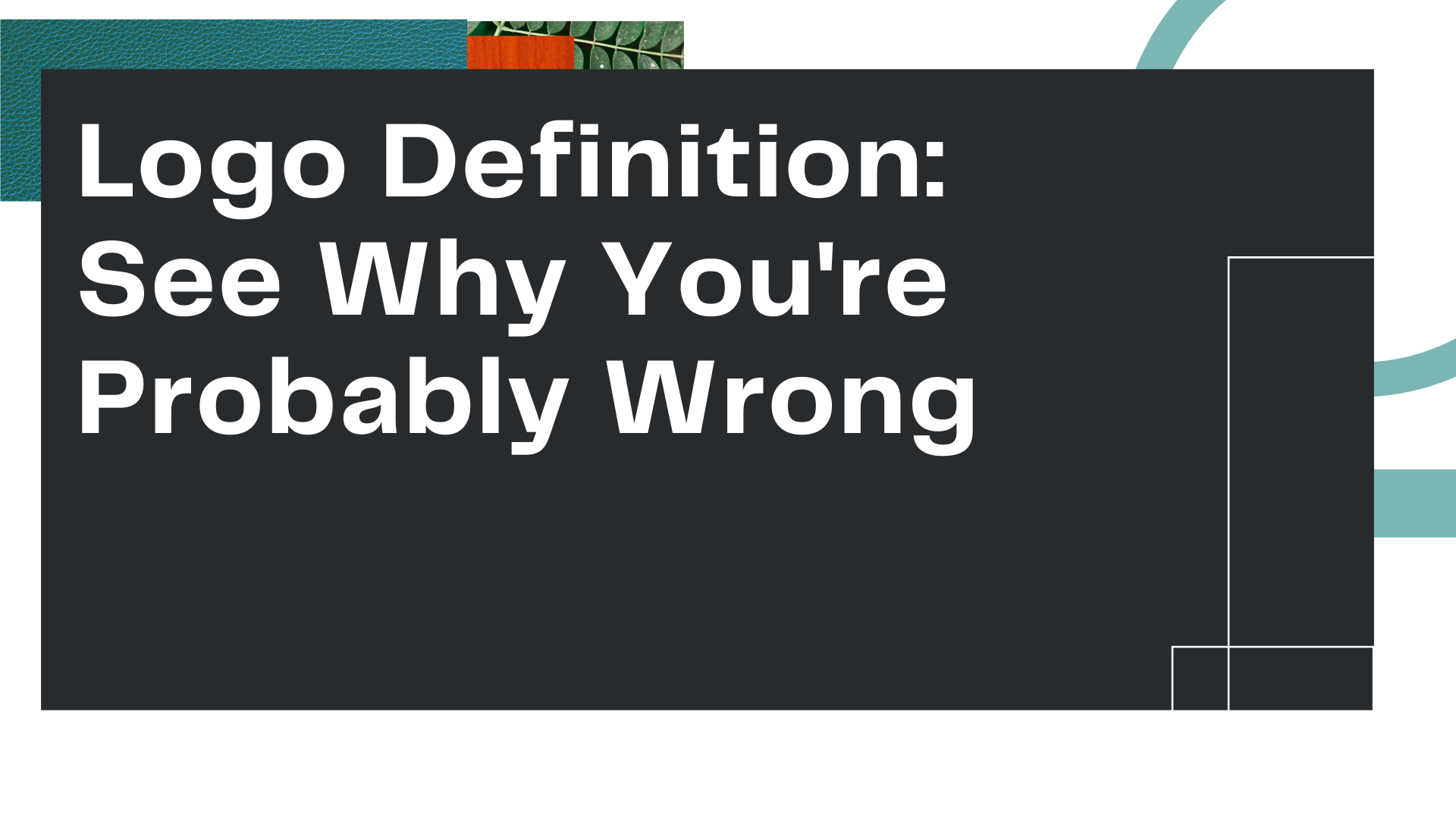 """Title card for Owl Street Studio's blog article, """"Logo Definition: See Why You're Probably Wrong"""""""