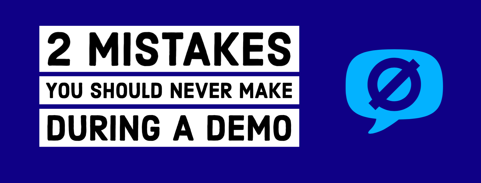 2 mistakes you shouldn't make on a demo