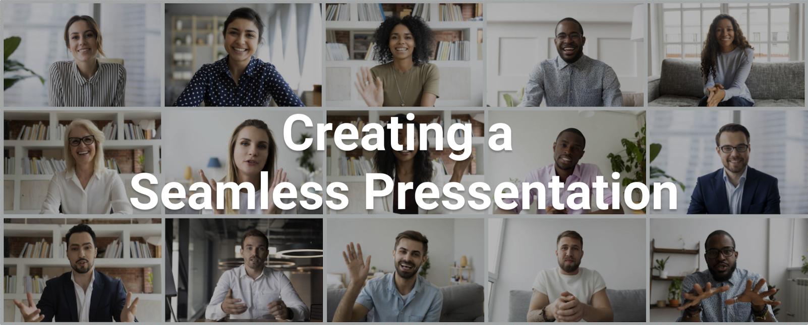 3 Steps to a Seamless Presentation