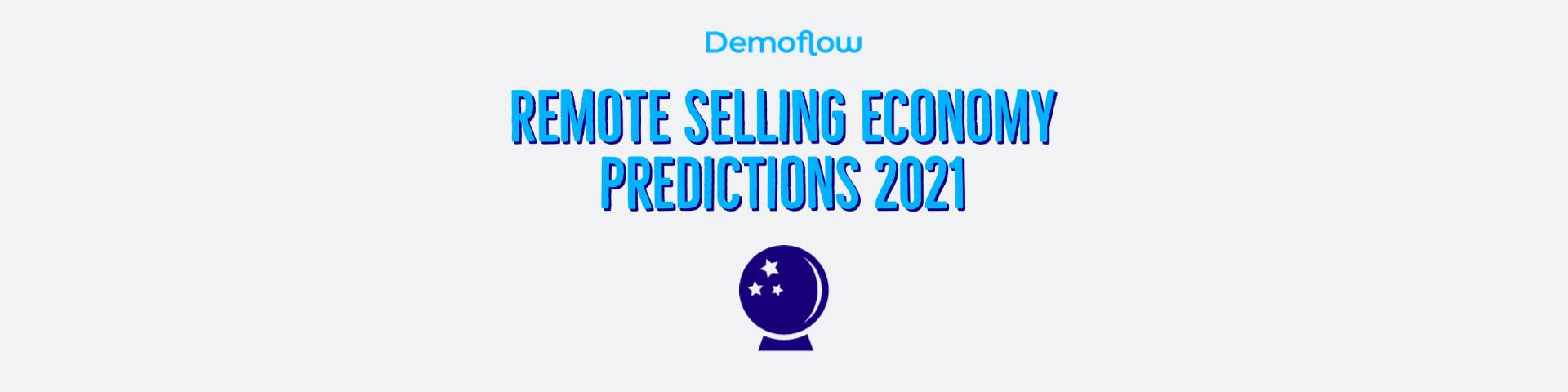 Remote Selling Economy Predictions 2021
