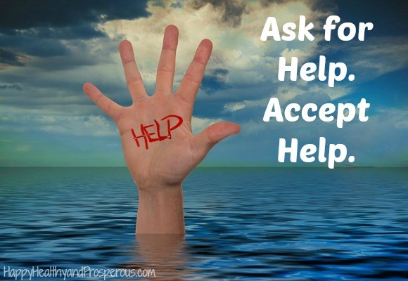 Ask for Help. Accept Help.