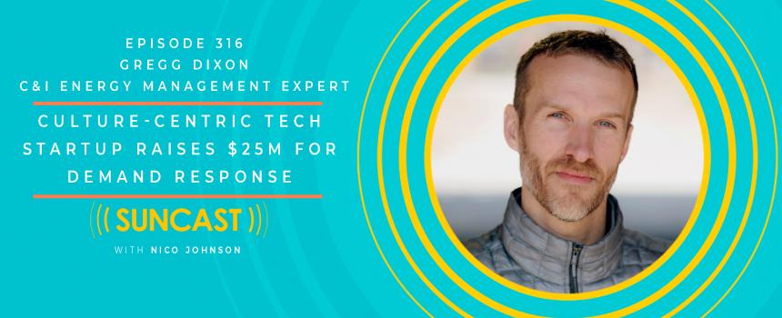 Culture-centric tech startup raises $25m for demand response, Gregg Dixon of Voltus Inc.