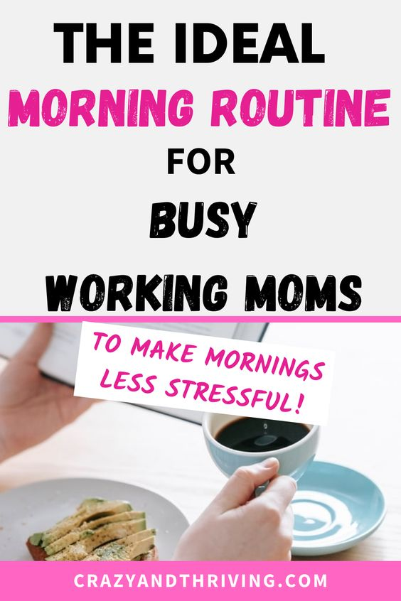 Ideal morning routine for busy moms