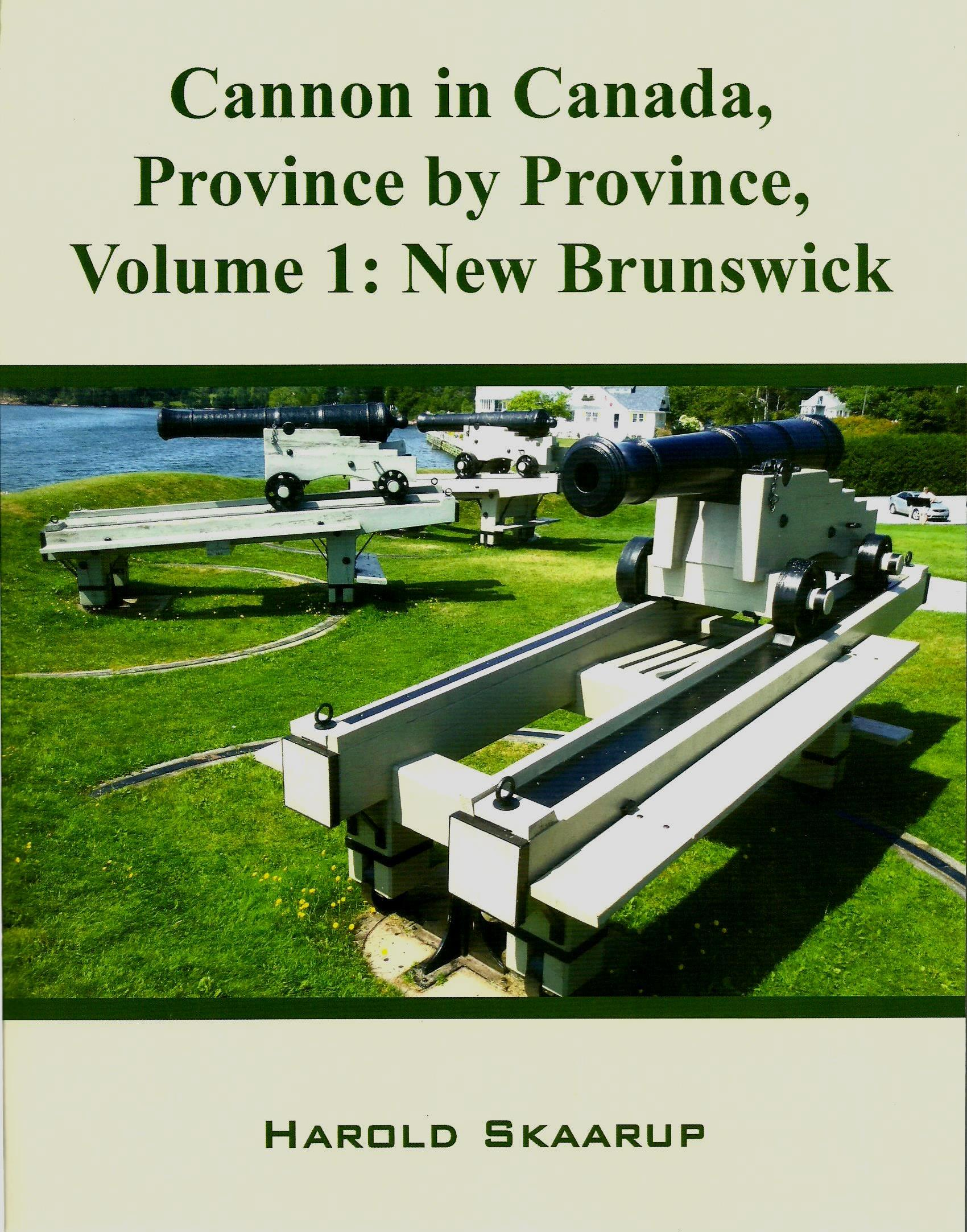 Cannon in Canada, Province by Province, Volume 1: New Brunswick