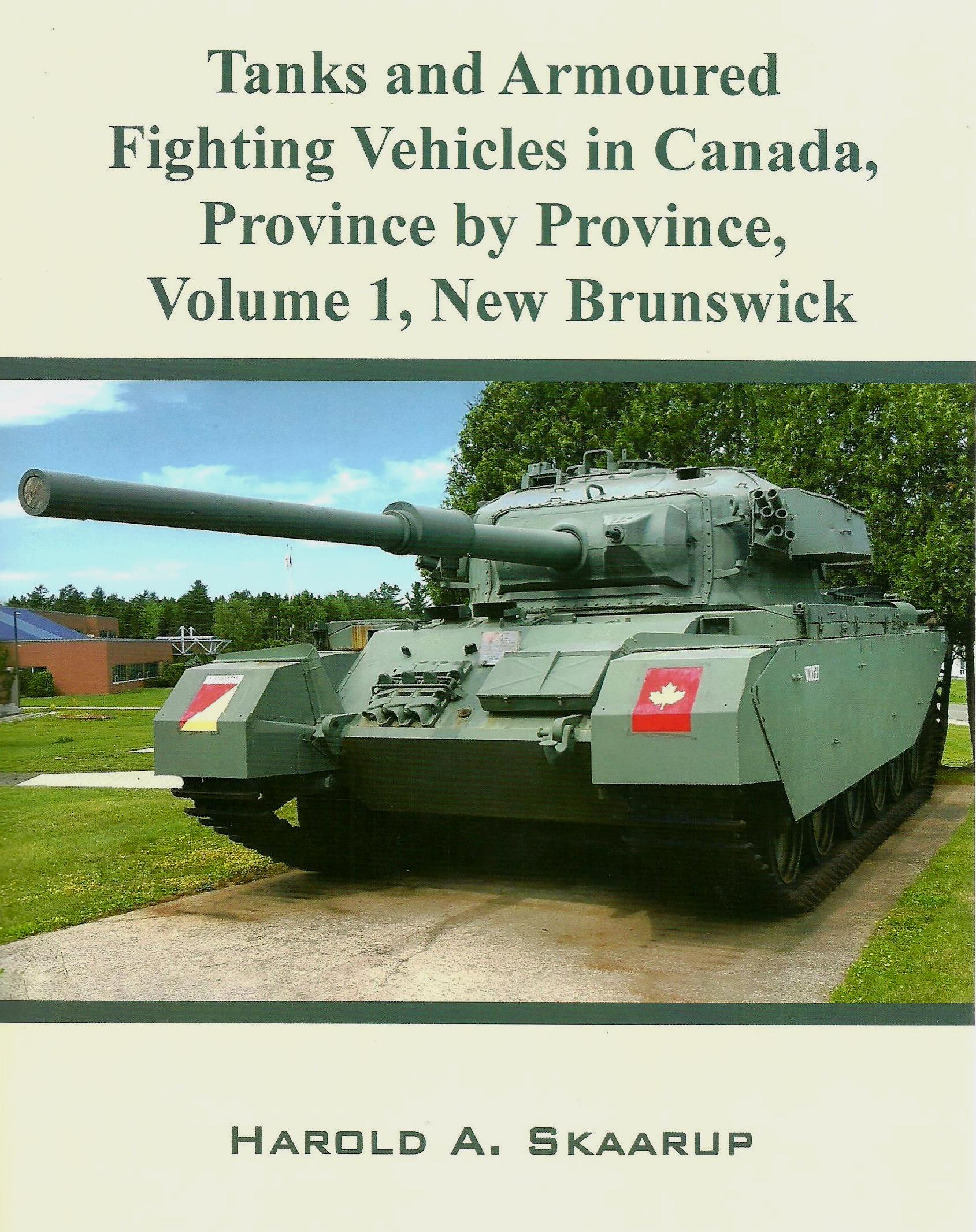 Tanks and Armoured Fighting Vehicles in Canada, Province by Province, Volume 1: New Brunswick