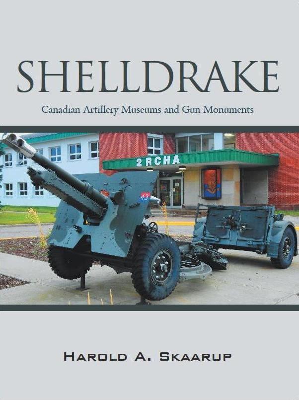 Shelldrake: Canadian Artillery Museums and Gun Monuments