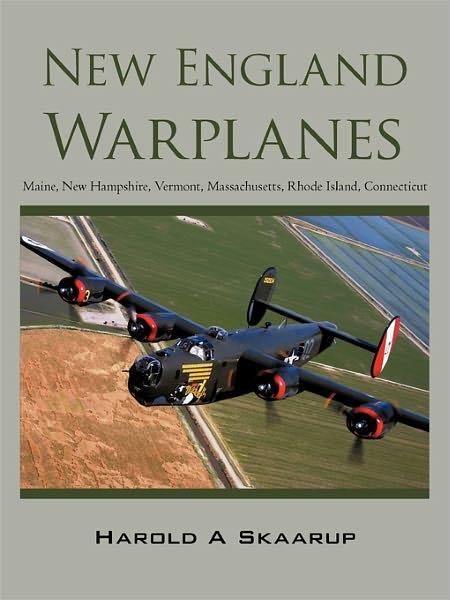 New England Warplanes: Maine, New Hampshire, Vermont, Massachusetts, Rhode Island, Connecticut
