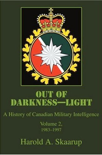 Out of Darkness-Light: A History of Canadian Military Intelligence, Vol. 2, 1983-1997