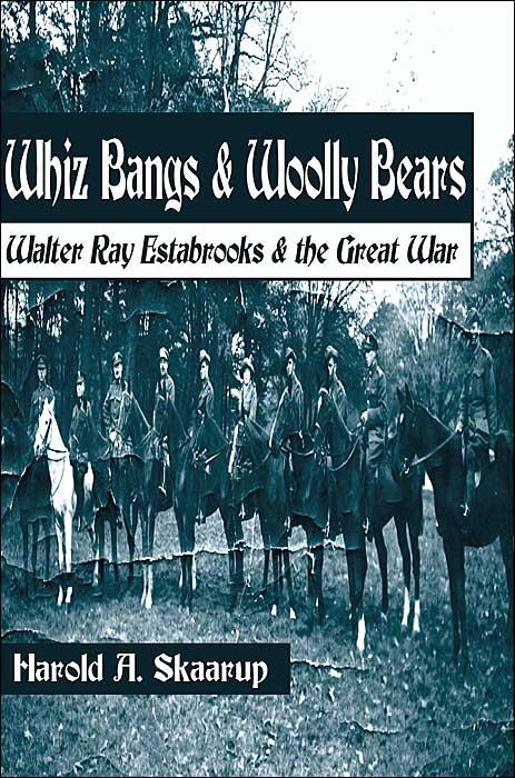 Whiz Bangs & Woolly Bears: Walter Ray Estabrooks & the Great War
