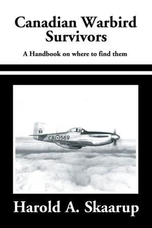 Canadian Warbird Survivors 2002: A Handbook on Where to Find Them