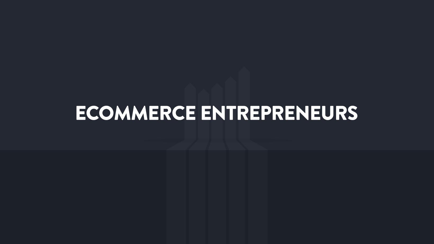 Ecommerce Entrepreneurs- eCommerce Facebook Groups 2021
