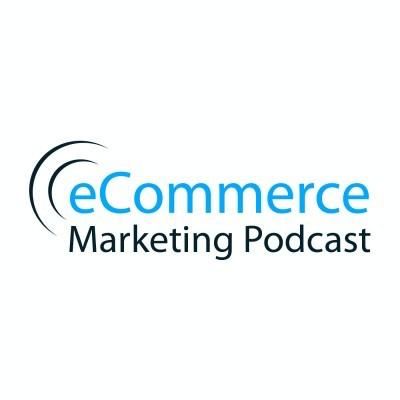 eCommerce Marketing- eCommerce Podcasts 2021