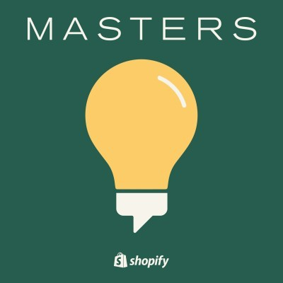 Shopify Masters- eCommerce Podcasts 2021