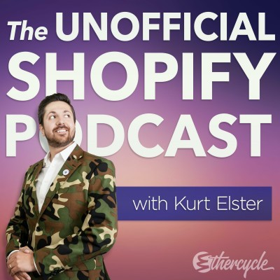 The Unofficial Shopify Podcast- eCommerce Podcasts 2021