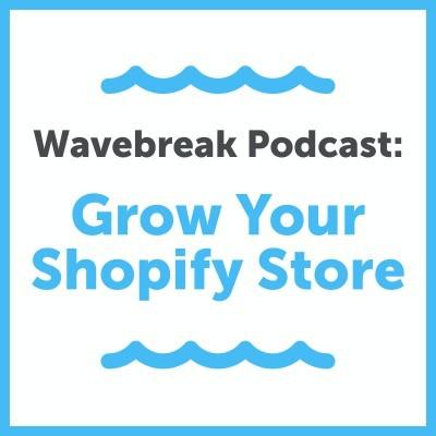 Wavebreak Podcast- eCommerce Podcasts 2021