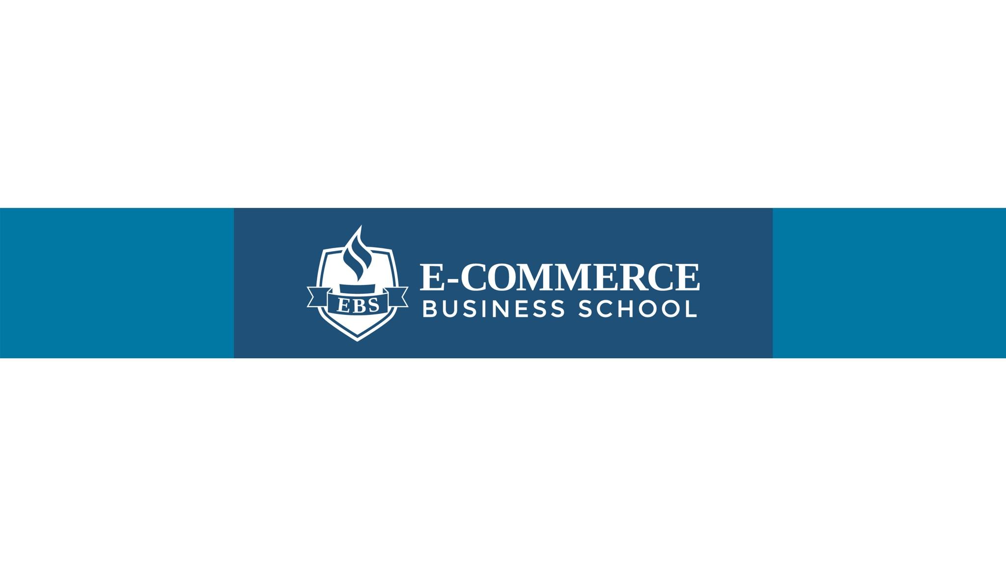 E-Commerce Business School- eCommerce Youtube Channels 2021