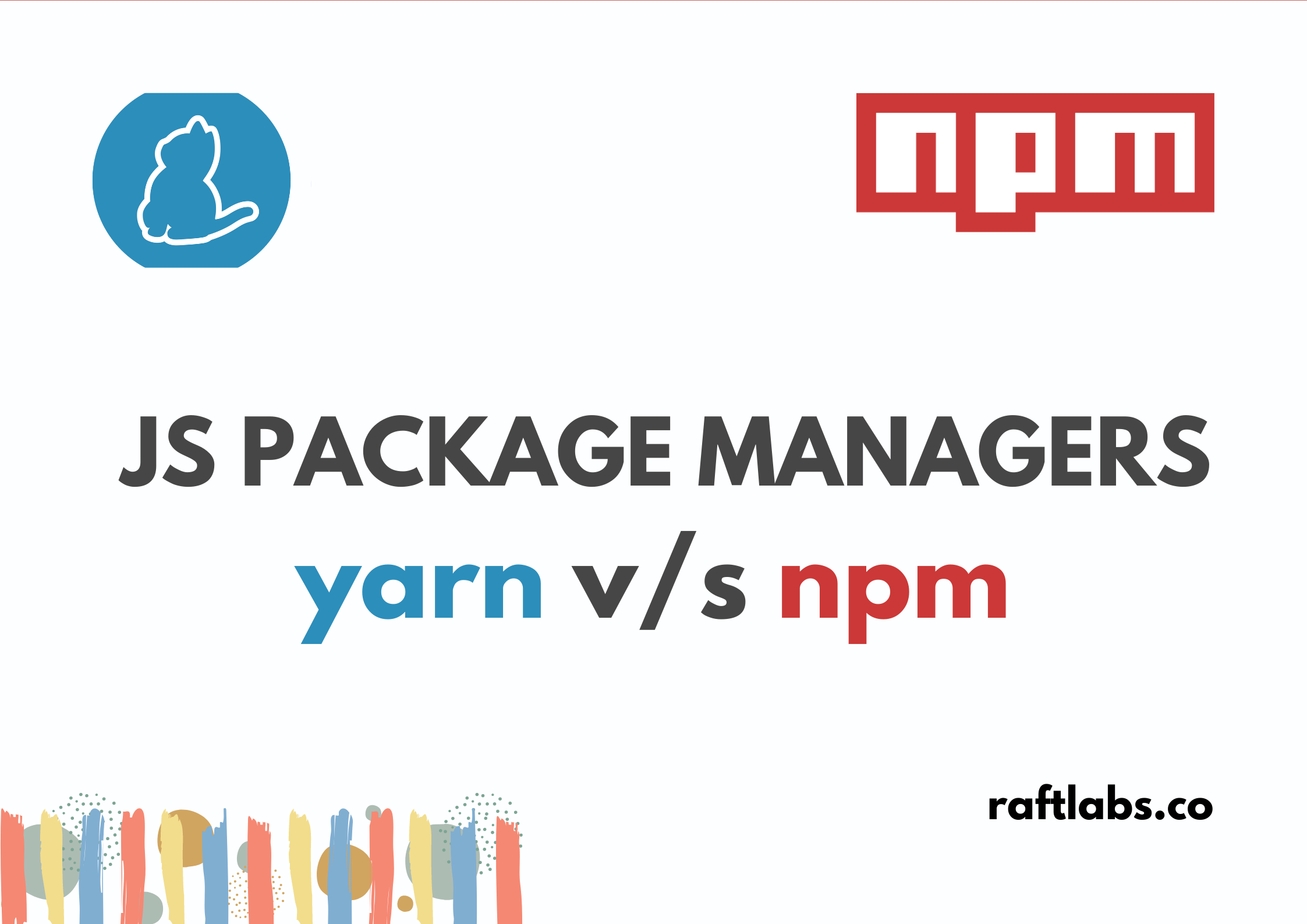 Javascript Package Manager — Yarn vs NPM with yarn and npm logos - raftlabs.co