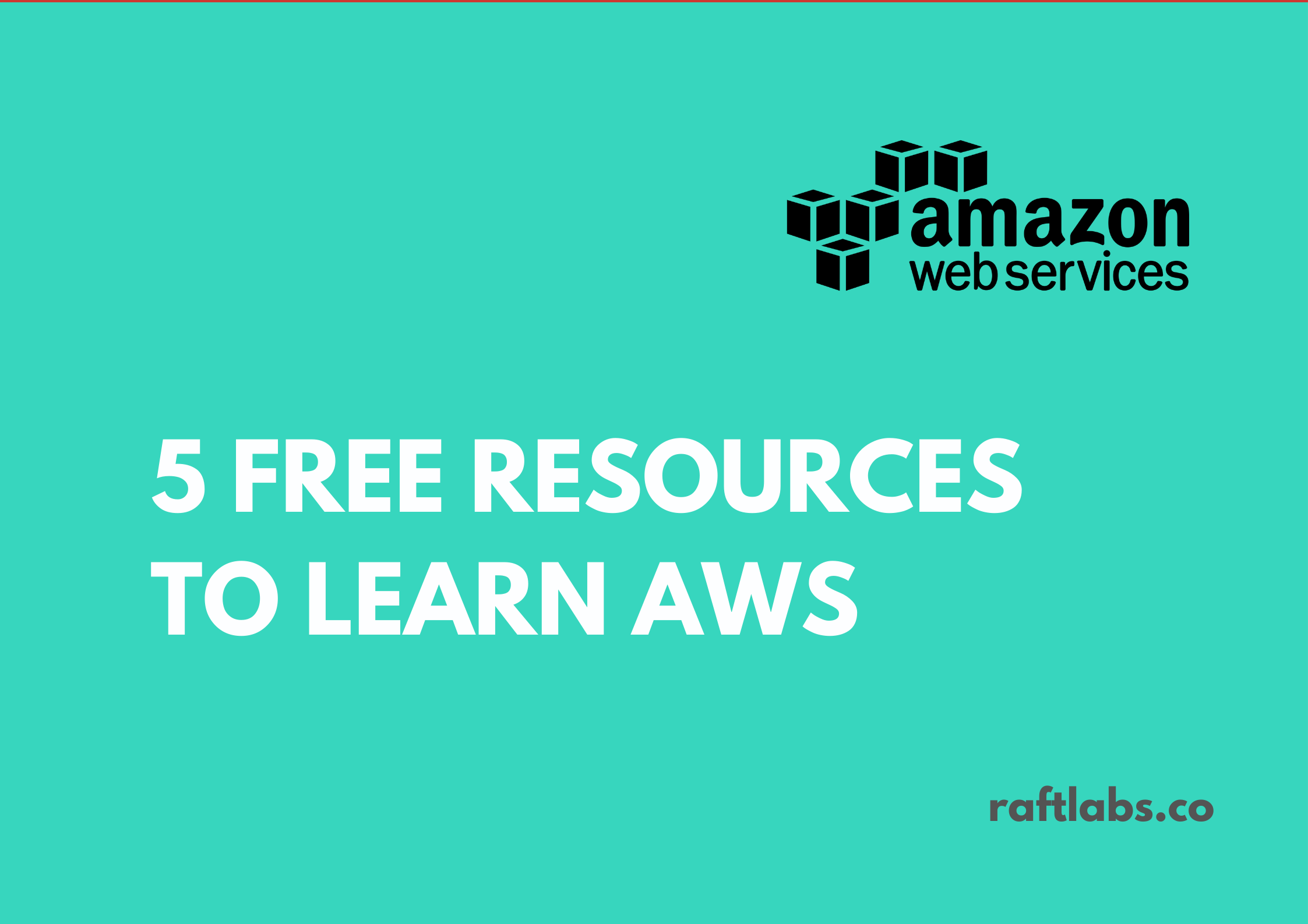 5 free resources to learn AWS with AWS logo - raftlabs.co