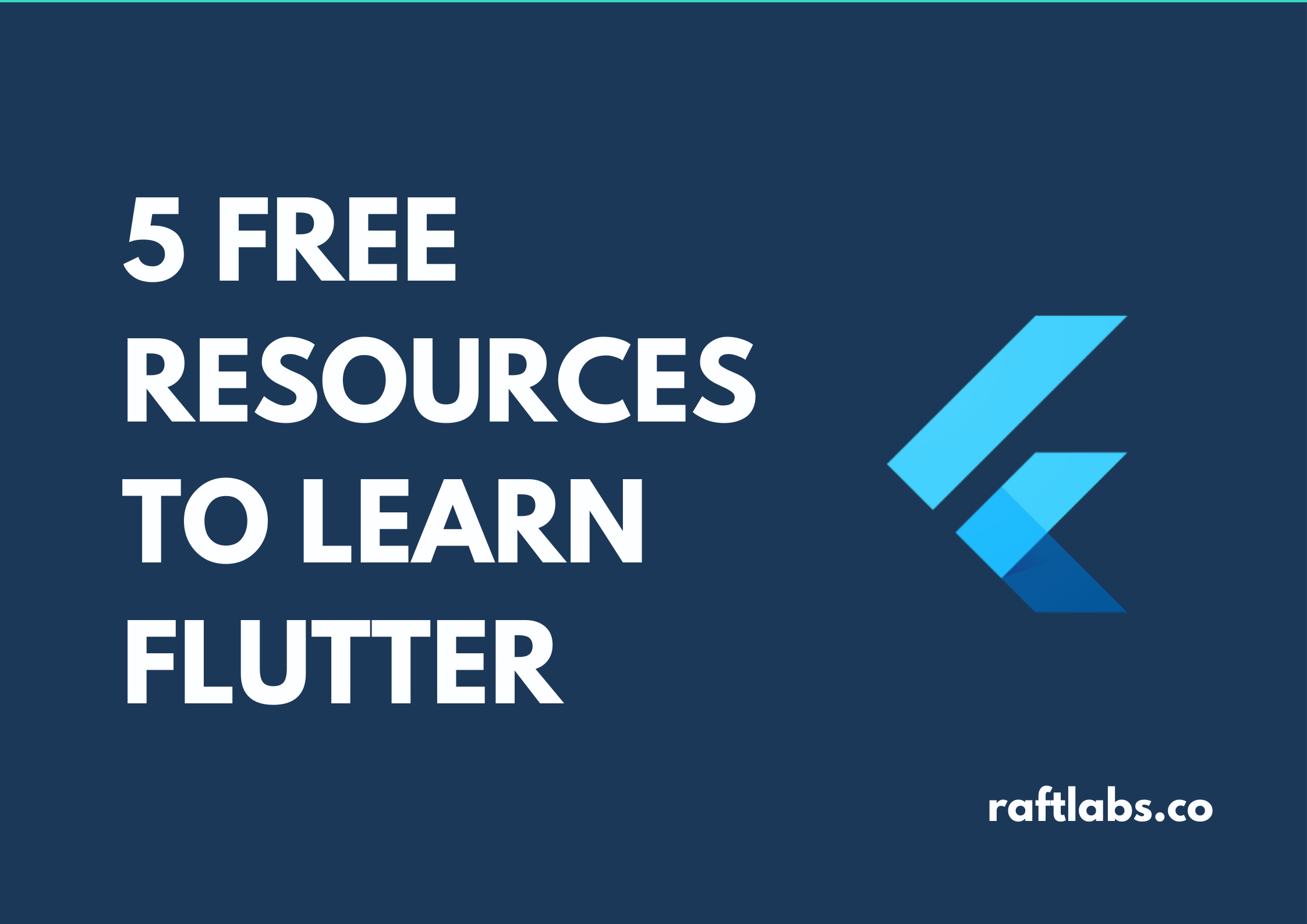 5 Free Resources to learn Flutter with Flutter logo - raftlabs.co