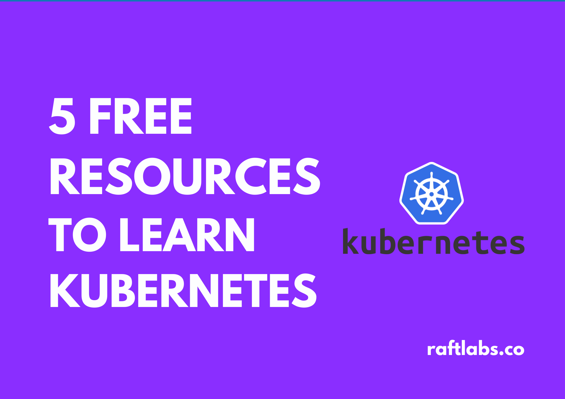 5 Free Resources to learn Kubernetes with Kubernetes logo - raftlabs.co