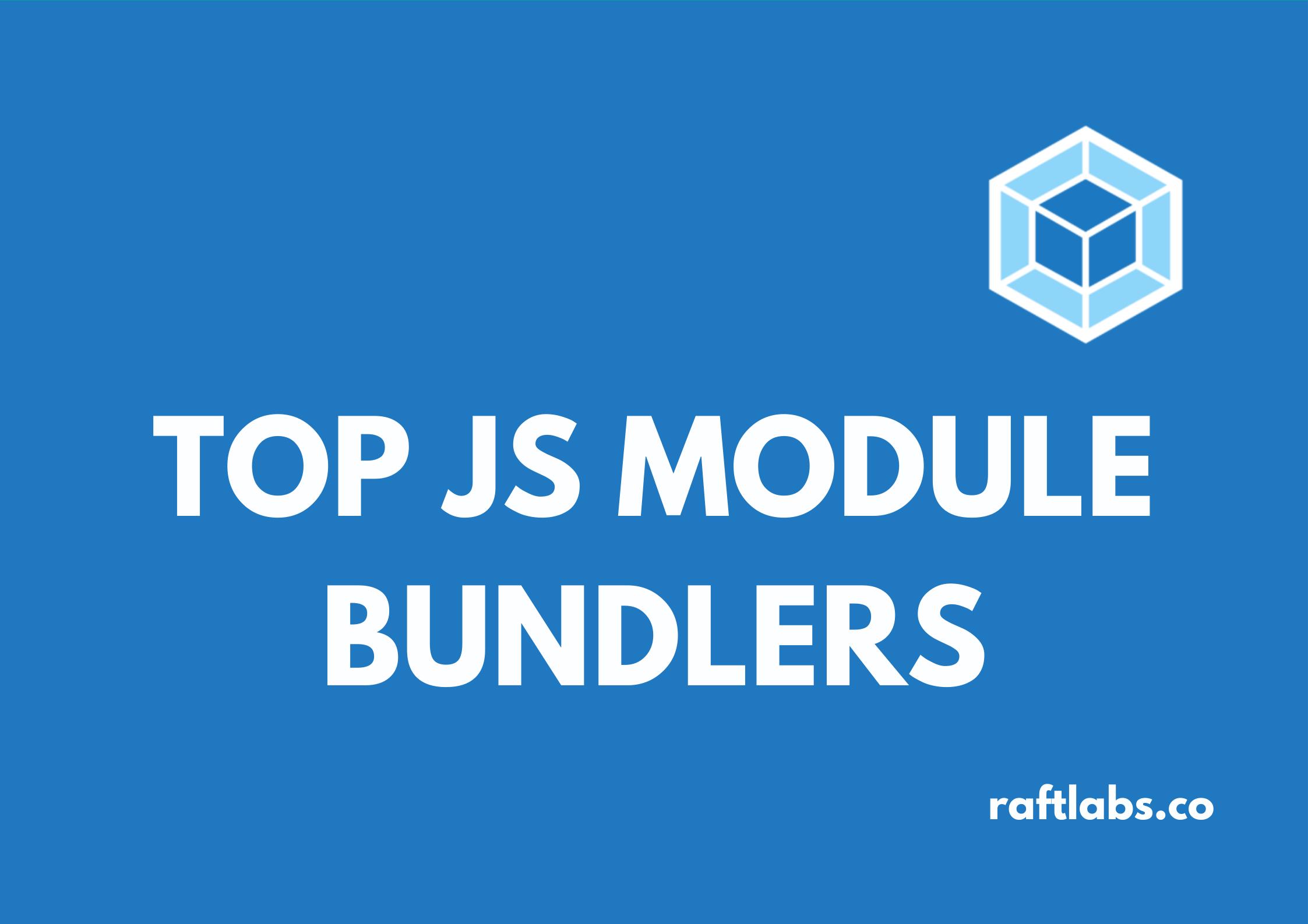 TOP JS Module Bundlers with module bundlers logo - raftlabs.co