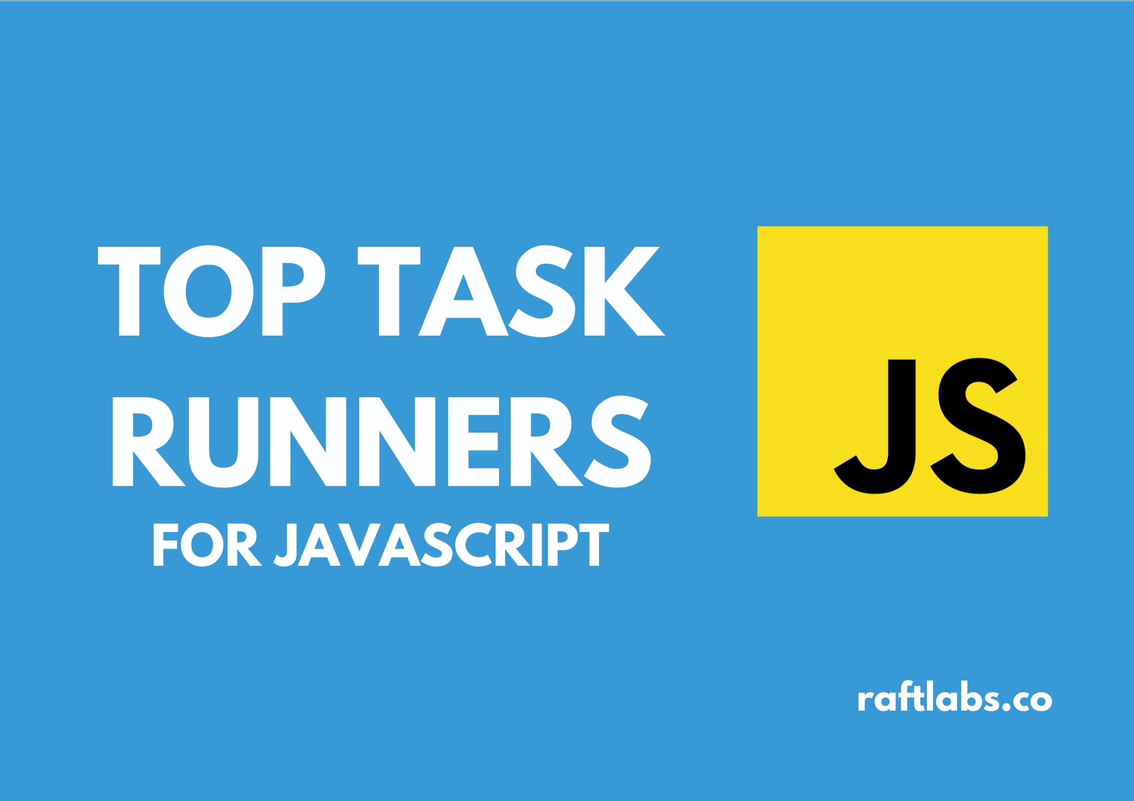 Top Task Runners for JavaScript with new JavaScript logo - raftlabs.co