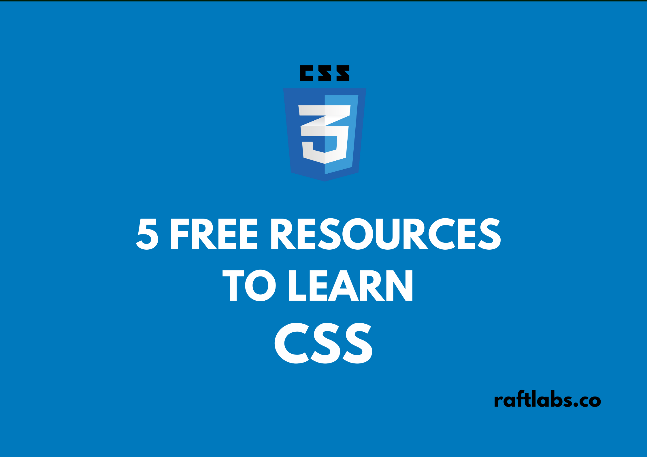 5 Free Resources to learn CSS with CSS logo - raftlabs.co