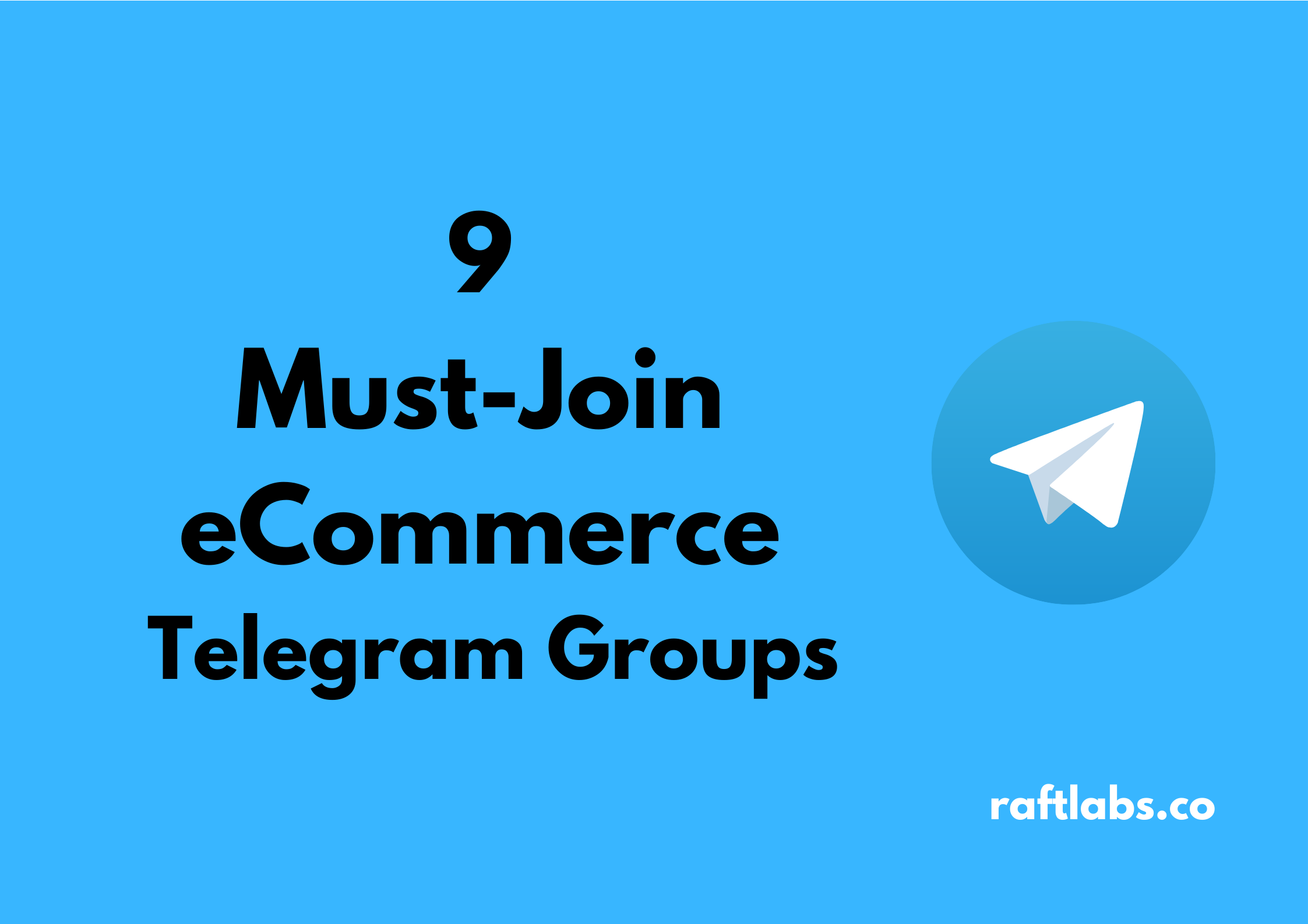 Handpicked list of best eCommerce Telegram Groups| raftlabs