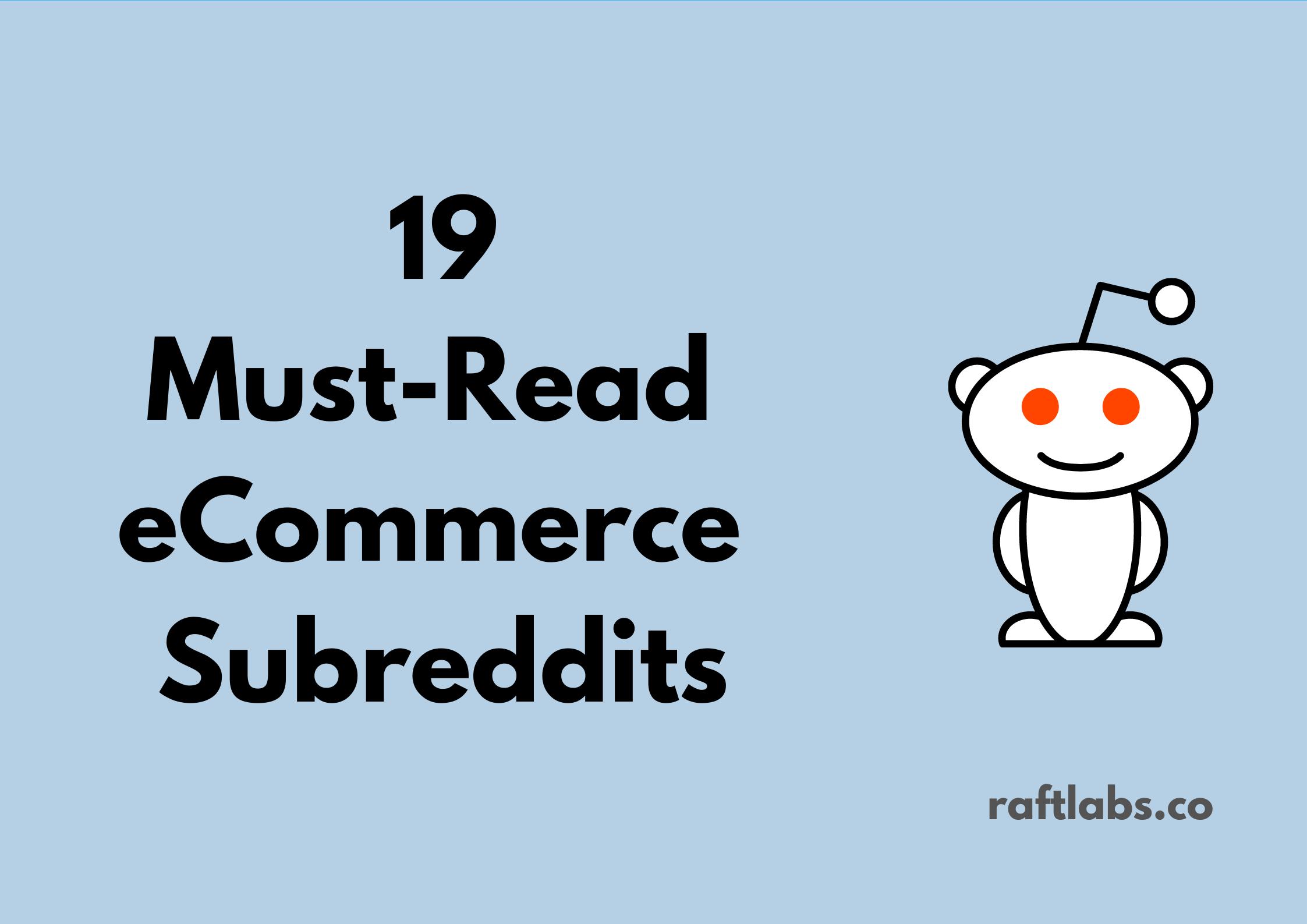 Handpicked list of best eCommerce Subreddits| raftlabs