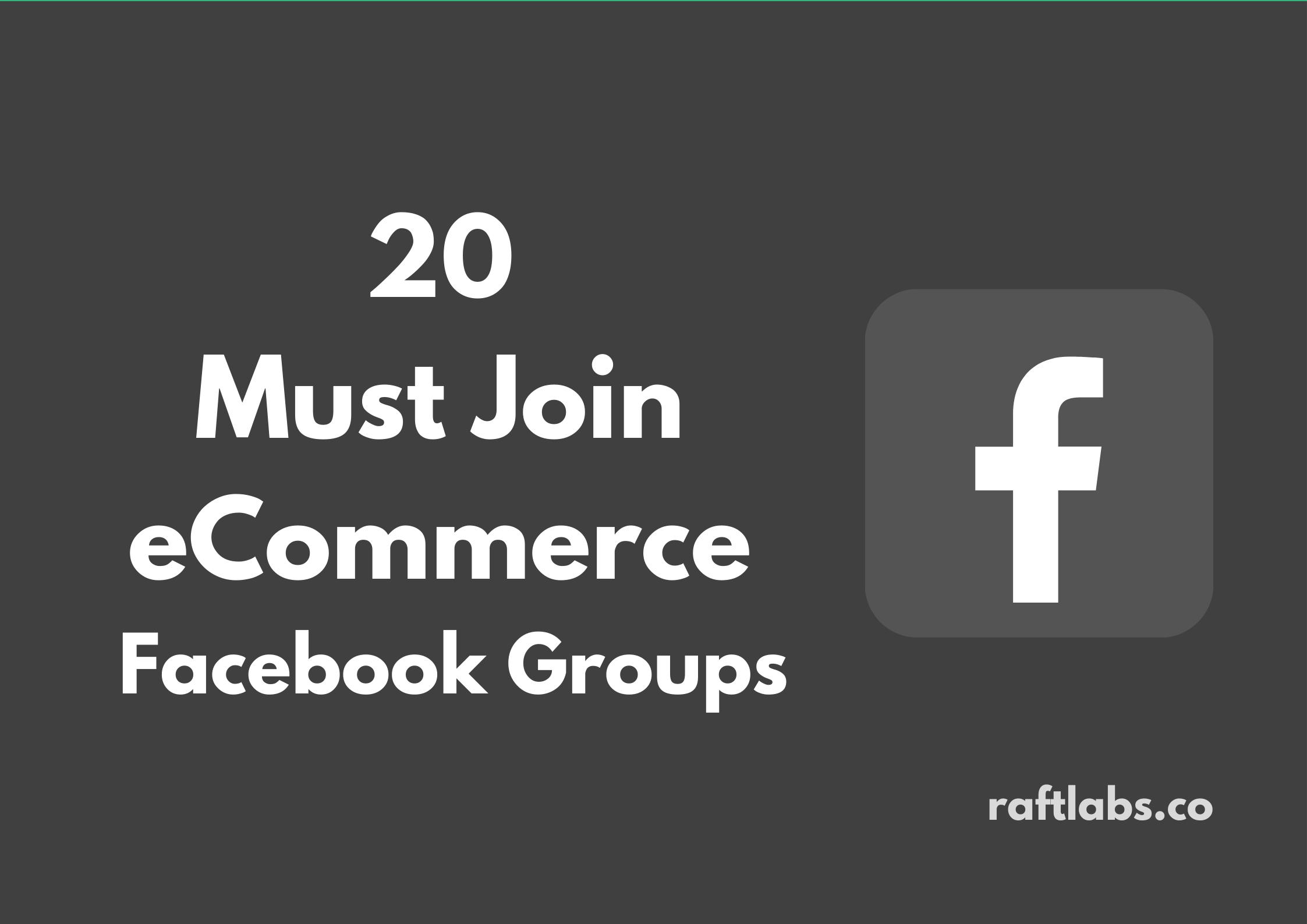 Handpicked list of best eCommerce Facebook Groups| raftlabs