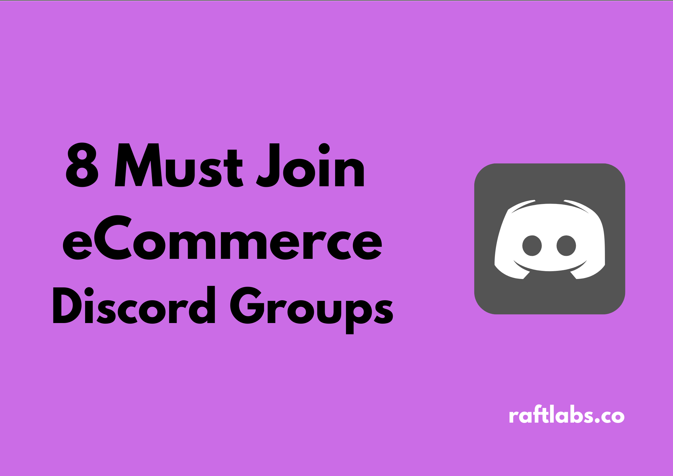 Handpicked list of best eCommerce Discord Channels| raftlabs