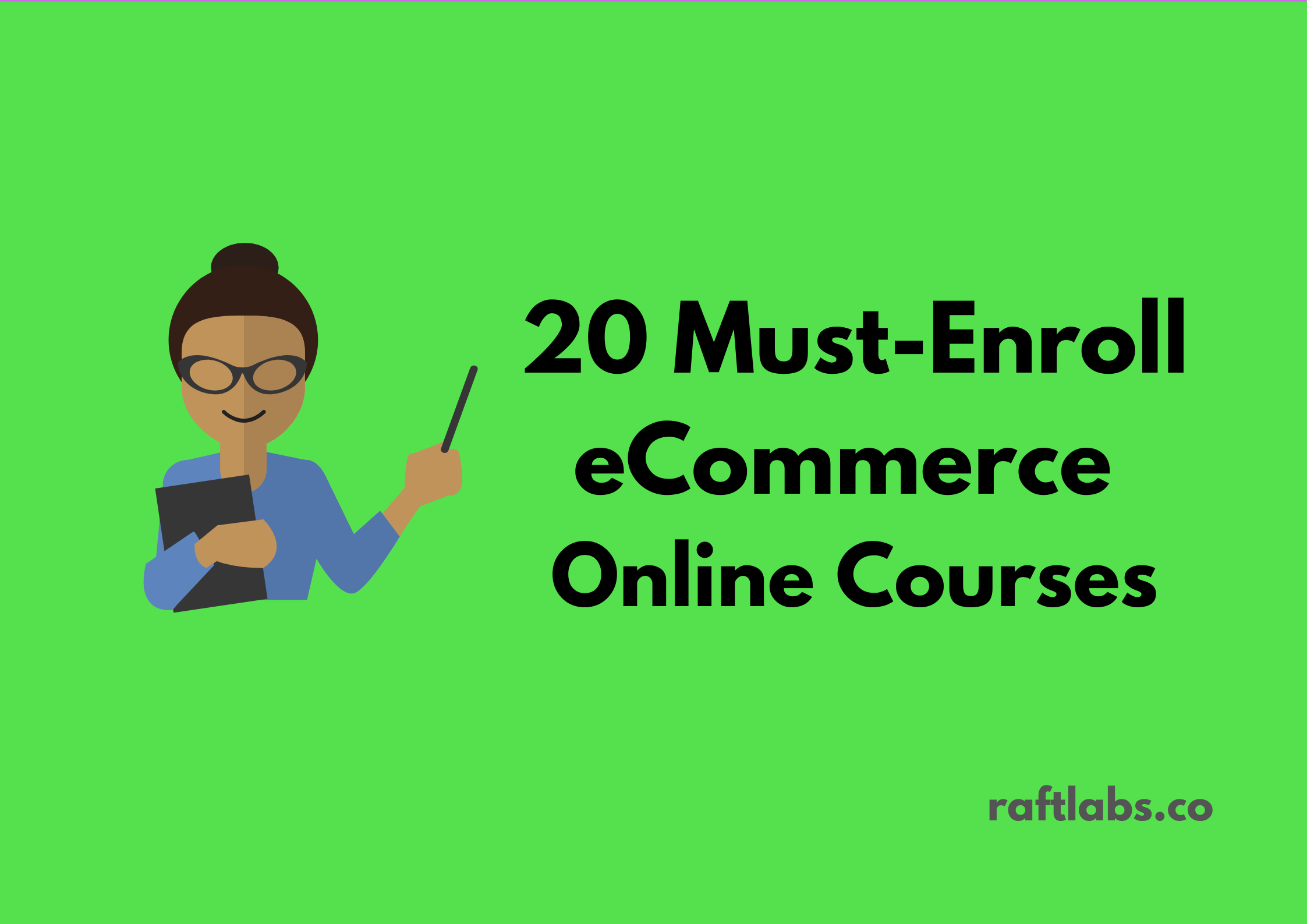 Handpicked list of best eCommerce Courses| raftlabs