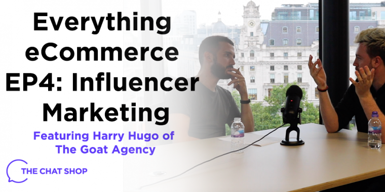 Everything eCommerce Podcast EP 4: Influencer Marketing