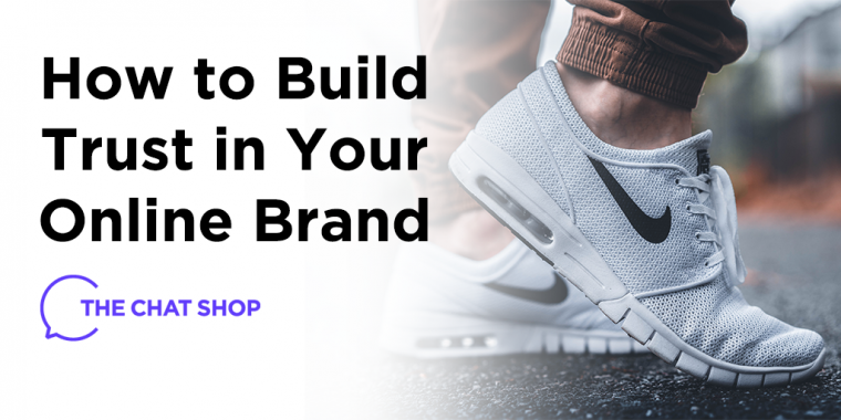 How to Build Trust in Your Online Brand