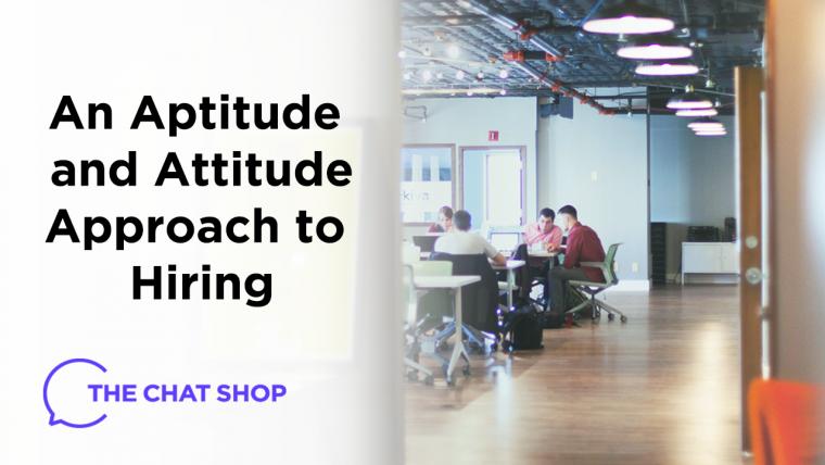 An Aptitude and Attitude Approach to Hiring