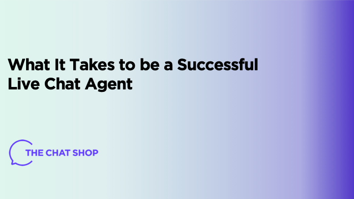 What It Takes to be a Successful Chat Agent