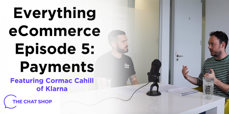 Everything eCommerce Podcast EP 5: Payments