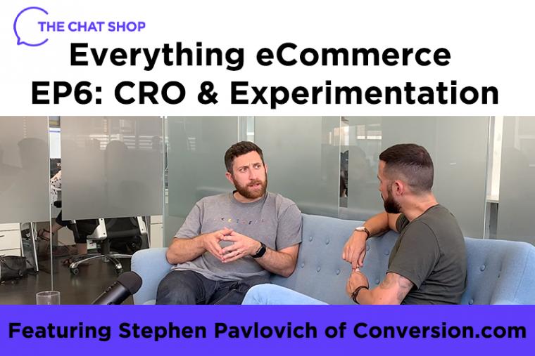 Everything eCommerce Podcast EP 6: CRO and Experimentation