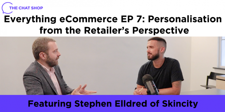 Everything eCommerce Podcast EP 7: Personalisation from the Retailer's Perspective