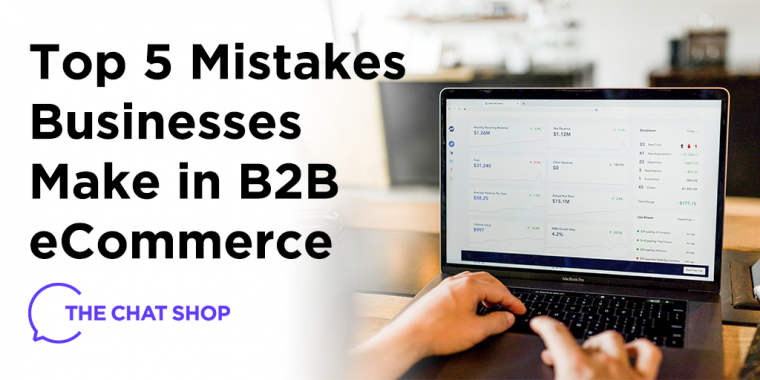 Top 5 Mistakes Businesses Make in B2B eCommerce