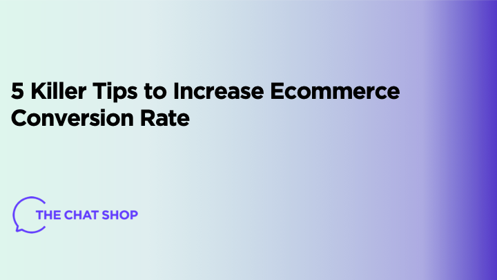 5 Killer Tips to Increase Ecommerce Conversion Rate