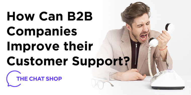 How Can B2B Companies Improve their Customer Support?