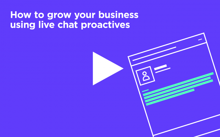 How to Grow Your Business Using Live Chat Proactives