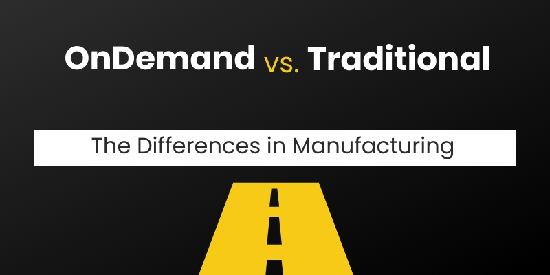 Traditional Vs On demand manufacturing