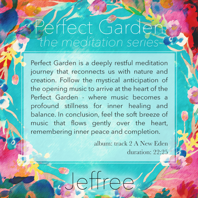 Perfect Garden Meditation