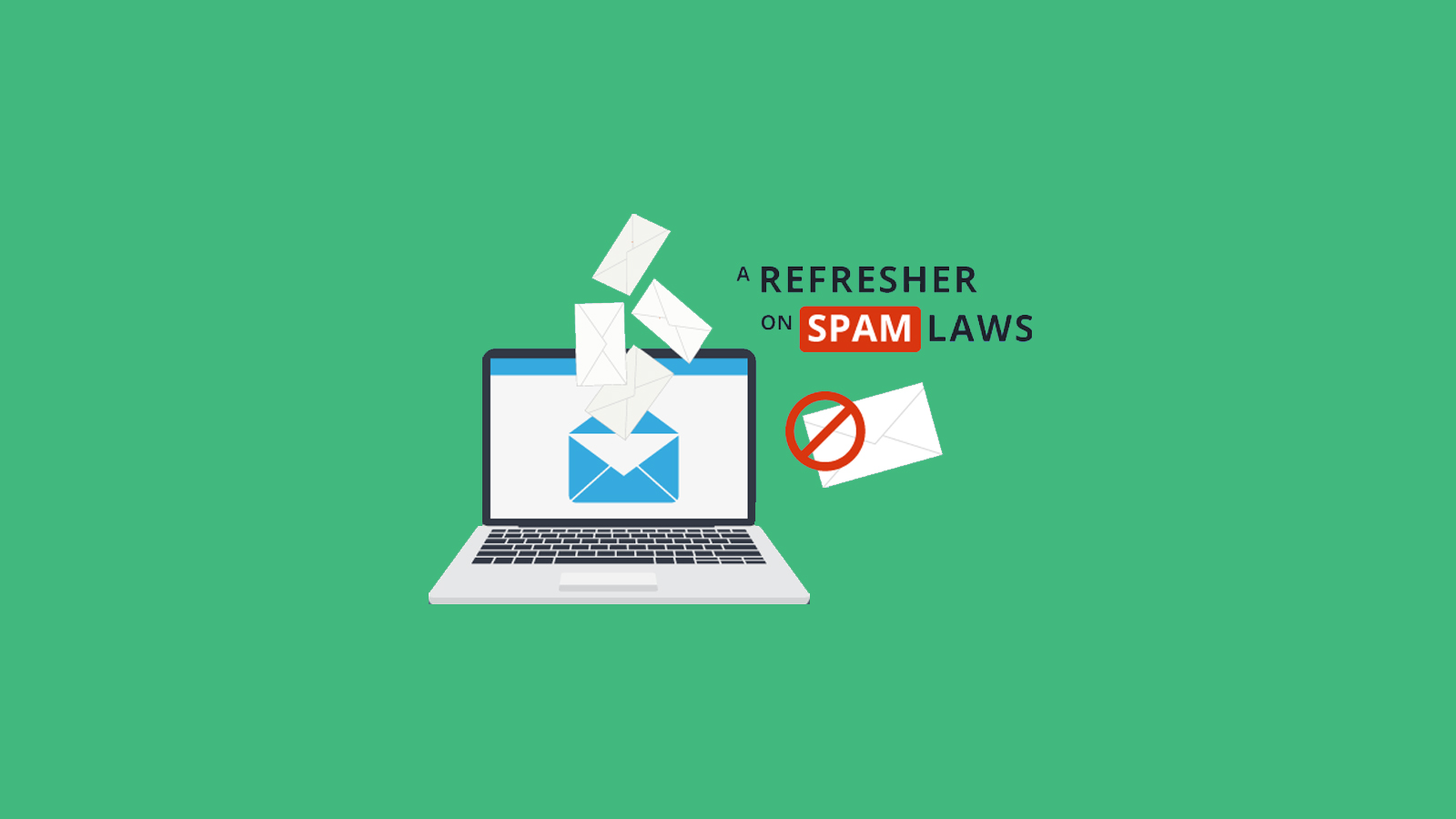 Spam Laws, Email Marketing and Compliance