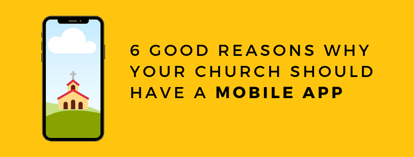 6 Good reasons why your church should have a mobile app