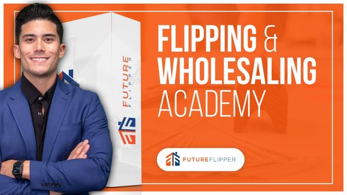Flipping & Wholesaling Academy