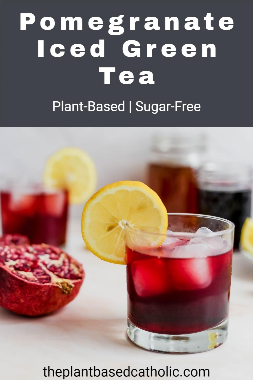 Pomegranate Iced Green Tea Pinterest Graphic