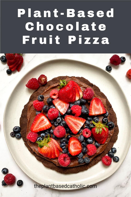 Plant-Based Chocolate Fruit Pizza Pinterest Graphic